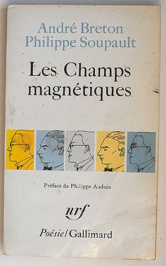 ANDRÉ BRETON +  PHILIPPE SOUPAULT    LES CHAMPS MAGNÉTIQUES     #André#Breton #PhilippeSoupault