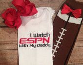 I watch ESPN with my Daddy Bodysuit, Football Leggings with attached bow, and Bow Set