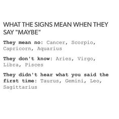 "What the 12 Zodiac Signs mean when they say ""maybe"" Cancer ♋ Zodiac Sign - mean no"