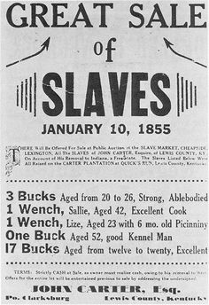 This is a REAL ad from the Carter Plantation in Kentucky 1855 to sell Slaves