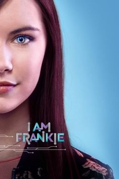 Watch I Am Frankie Season 1 Watch Movies and TV Series Stream Online Latest Movies, New Movies, Movies To Watch, Movies And Tv Shows, Project Blue Book, Ray Donovan, Nickelodeon Shows, Mysterious Girl, Blockbuster Movies