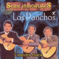 Serie Inmortales - Grandes Éxitos (Remastered) by Los Panchos