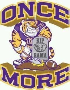 RIP BAMA  Geaux Tigers
