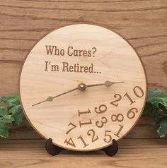 Who Cares I'm Retired Wooden Clock- Who Cares I'm Retired Engraved Wall Clock – Keep up with the times. Wood Burning Crafts, Wood Burning Patterns, Wood Burning Art, Wooden Crafts, Wooden Diy, Wood Projects, Woodworking Projects, Wall Clock Design, Clock Wall