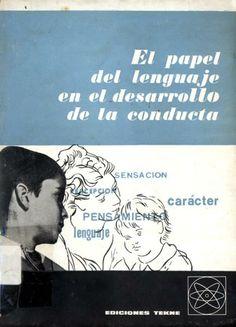 El Papel del lenguaje en el desarrollo de la conducta / A.R. Luria