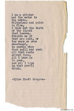 Typewriter Series #1230 by Tyler Knott Gregson*Chasers of the Light, is available through Amazon, Barnes and Noble, IndieBound , Books-A-Million , Paper Source or Anthropologie *