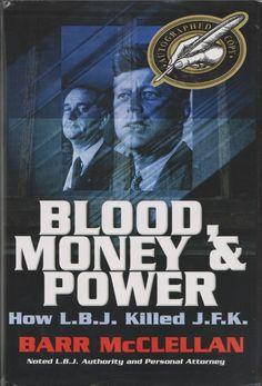 Blood, Money & Power: How L.B.J. Killed: Barr Mcclellan