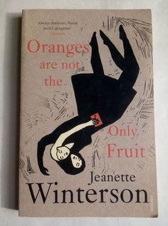Oranges are Not the Only Fruit by Jeanette Winterson (Paperback, for sale online Jeanette Winterson, Book Title, Great Books, Love Her, Literature, Bring It On, Author, Passion, Fruit