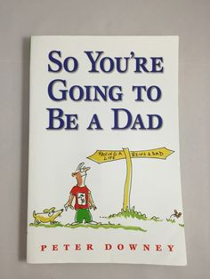 So You're Going To Be A Dad - Paperback Book