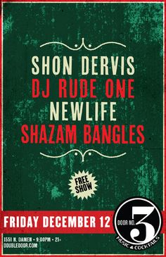 Shon Dervis with  DJ Rude One Holiday Party!!!, DJ NewLife, Shazam Bangles Friday, December 12, 2014 Doors: 9:00 pm / Show: 9:00 pm  FREE  http://www.doubledoor.com/event/725805-shon-dervis-chicago/