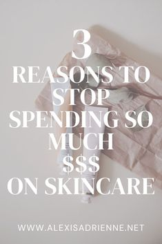 If you're struggling with saving money, here are some tips for why you really don't need 12 toners and 50 cleansers. Here's my reasoning for buying less skincare and saving money.