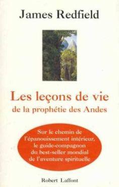 Les Leçons de vie de la Prophétie des Andes by James Redfield http://www.amazon.ca/dp/2221081803/ref=cm_sw_r_pi_dp_xfxuvb1QYYZ9V