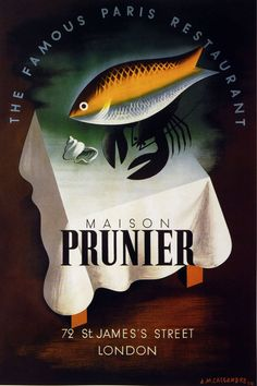 Maison Prunier - The famous Paris restaurant - 72 St James street, London - 1934 - (Adolphe Mouron Cassandre) Retro Advertising, Vintage Advertisements, Vintage Ads, Vintage Posters, Vintage Type, Vintage Signs, Metro Paris, Restaurant Poster, Retro Poster