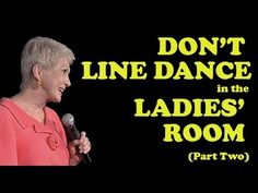 "Jeanne Roberton | Part 2 of ""Don't Line Dance in the Ladies' Room"" - YouTube"