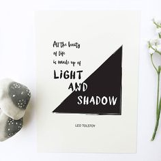 Book Lover's gift - All the beauty of life is made up of light and shadow - Leo Tolstoy. Light And Shadow Quotes, Light Quotes, Wall Quotes, Poetry Quotes, Words Quotes, Sayings, Quote Posters, Quote Prints, Daily Inspiration Quotes