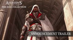 Assassins Creed 2 Brotherhood and Revelations to be remastered in The Ezio Collection. Set to release November 17 2016