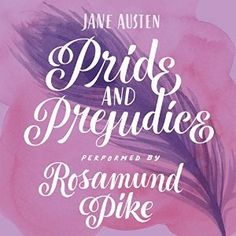 """Another must-listen from my """"Pride and Prejudice"""" by Jane Austen, narrated by Rosamund Pike. Jessica Hische, Good Books, Books To Read, My Books, Jane Austen, Rosamund Pike Gone Girl, Best Audiobooks, Thing 1, Pride And Prejudice"""