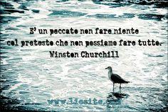 379.È un peccato non fare niente col pretesto che non possiamo fare tutto. Winston Churchill
