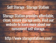 Self Storage - Storage Station Storage Station provides affordable, clean, secure storage units. Visit our website to learn more about our convenient self storage. / http://www.storagestations.com/
