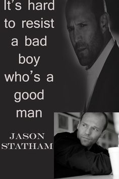 Fan Art of Bad Boy/Good Man for fans of Jason Statham 37763699 Jason Statham Movies, Jason Stratham, Bad Boy Quotes, Frank Martin, The Expendables, Fan Art, Boyfriend Quotes, Badass Quotes, Dwayne Johnson