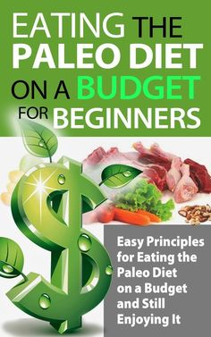 FREE TODAY!!  Eating the Paleo Diet on a Budget for Beginners: Easy Principles for Eating the Paleo Diet on a Budget and Still Enjoying It [Kindle Edition] #AddictedtoKindle best budgeting tips #budget