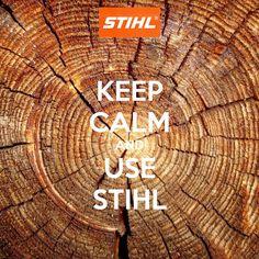 Keep Calm use STIHL on wood.