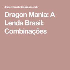Dragon Mania: A Lenda Brasil: Combinações