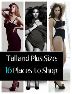 Tall and Plus Size: 16 Places to Shop and more! For my Tall and Plus Size, please know that we have a few posts for you and this is a great place to start! 16 places to shop and a few more resources! :) on The Curvy Fashionista