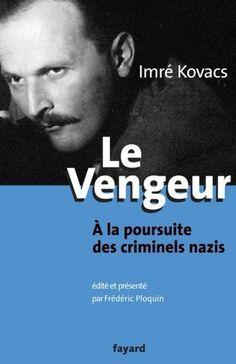 Télécharger Livre Le vengeur à la poursuite des criminels nazis Ebook Kindle Epub PDF Gratuit