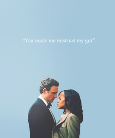 "Scandal ~ Season 1 Olivia & Fitz ""You made me mistrust my gut."" ~ Olivia Pope"