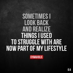 Sometimes I look back and realize Things I used to struggle with are now part of my lifestyle. More motivation: https://www.gymaholic.co #fitness #motivation #gymaholic
