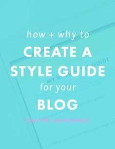 How + Why to Create a Style Guide for Your Blog (Free 4-page Worksheet!)