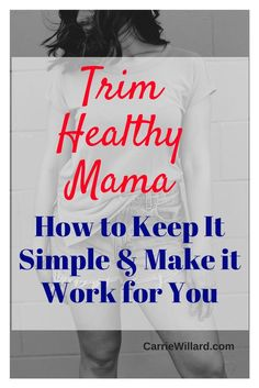 How to keep Trim Healthy Mama simple - THM only has 3 rules. Here's how to simplify the plan to make it work for you.