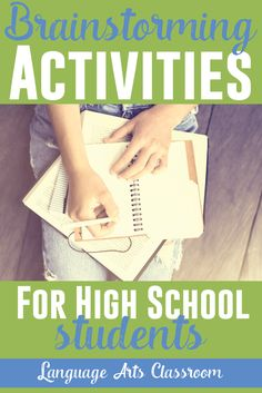 Brainstorming with high school students BEFORE they start writing -try these fun ideas to get students talking and writing with solid ideas.