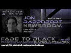 Ep. 602 FADE to BLACK FADERNIGHT w/ Jon Rappoport : NMFNR Open-lines : LIVE - Published on Feb 3, 2017 -  Another Thursday...another Fadernight with Jon Rappoport and his No More Fake News Room Live...followed by open lines...and tonight we take back to back to back calls...UFO sightings, the paranormal... #KGRA #f2b