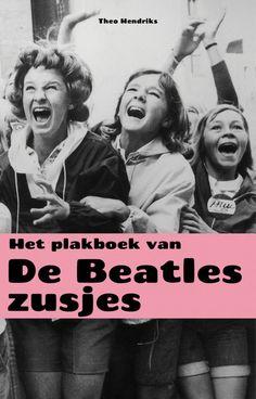 Theo Hendriks - Het plakboek van de Beatles-zusjes. #beatles