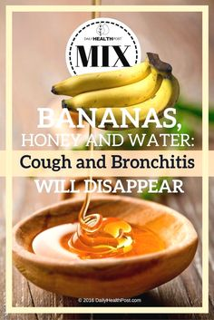 Bananas, Honey and Water Remedy for Cough and Bronchitis - 10 Homemade Dry Cough. - Bananas, Honey and Water Remedy for Cough and Bronchitis – 10 Homemade Dry Cough Remedies to Soot - Home Remedies For Flu, Cold Remedies Fast, Dry Cough Remedies, Natural Asthma Remedies, Natural Cures, Herbal Remedies, Natural Treatments, Dry Throat Remedy, Healthy Foods