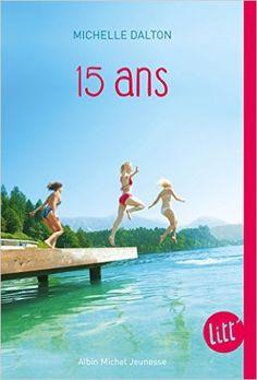 Amazon.fr - 15 ans - Michelle Dalton - Livres