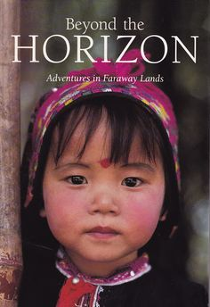 Beyond the Horizon: Adventures in Faraway Lands; Published by National Geographic Society 1992