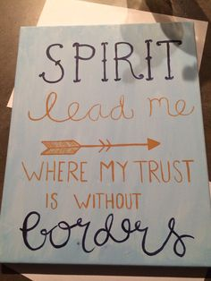 """""""Spirit lead me where my trust is without borders"""" Canvas Scripture Canvas, Scripture Quotes, Bible Verses, Scripture Crafts, Scriptures, Diy Canvas, Canvas Art, Canvas Ideas, Spirit Lead Me"""