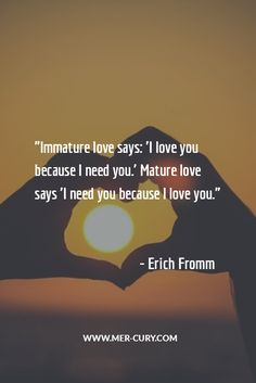 Relationship Quotes | As teenagers and even in our early twenties, we are stuck in an immature love state. We want everyone else to do for us, and we view our relationships from a needy view rather than a loving view. I think anyone who has ever lost their grandparent or parent or someone else at a young age when they were stuck in that mindset has come to this realization when they matured | http://mer-cury.com/quotes/25-relationship-quotes-that-will-make-you-think-about-your-relationships/