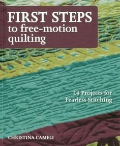 A refreshingly new approach to free-motion stitching, First Steps to Free-Motion Quilting by Christina Cameli allows you to make something beautiful while improving your free-motion quilting skills. I More