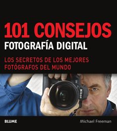 101 consejos fotografia digital by Editorial Blume - issuu Passion Photography, Exposure Photography, Photography 101, Photography Camera, Photography Cheat Sheets, Photography Courses, Photography Challenge, Photography Tips For Beginners, Fotografia Tutorial
