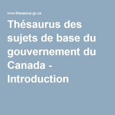Thésaurus des sujets de base du gouvernement du Canada - Introduction