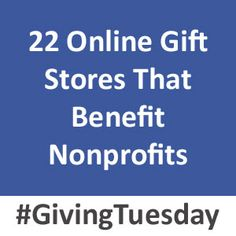 22 Online Gift Stores That Benefit Nonprofits: http://nonprofitorgs.wordpress.com/2012/10/15/22-online-gift-stores-that-benefit-nonprofits/