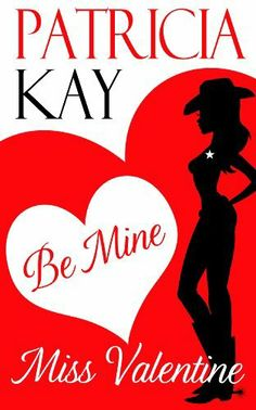 02/16/14 5.0 out of 5 stars Be Mine, Miss Valentine by Patricia Kay, http://www.amazon.com/dp/B00IDSO2ZK/ref=cm_sw_r_pi_dp_0Tzatb0GF6NF0