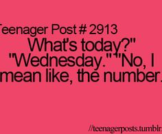 I tell people the day of the week just to frustrate them. Or I really don't know the number