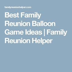 Best Family Reunion Balloon Game Ideas   Family Reunion Helper
