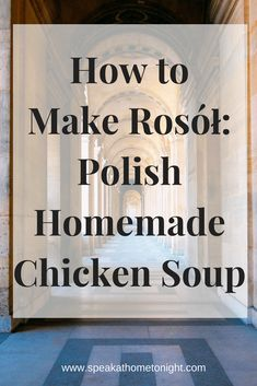 How to Make Rosół: Polish Homemade Chicken Soup Polish Chicken Soup Recipe, Homemade Chicken Soup, Polish Soup, Chicken Soup Recipes, Chicken Soups, Beef Soup Bones, Bone Soup, Sausage Soup, Stuffed Whole Chicken