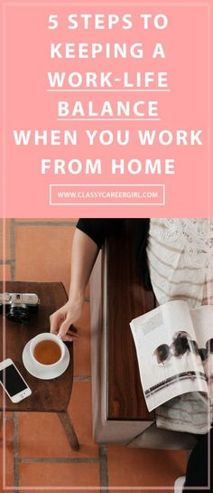 5 Steps to Keeping a Work-Life Balance When You Work from Home  http://www.classycareergirl.com/2016/05/keeping-work-life-balance-when-you-work-home/